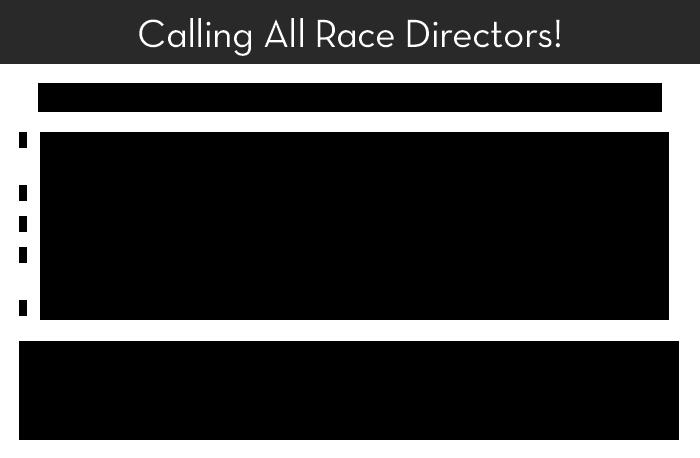 Calling All Race Directors!